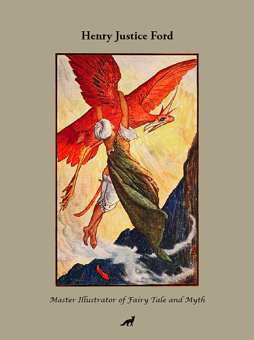 Henry Justice Ford, master illustrator (forthcoming)