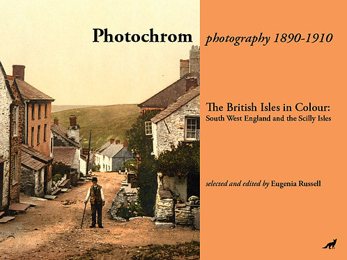 The British Isles in Colour: South West England and the Scilly Isles