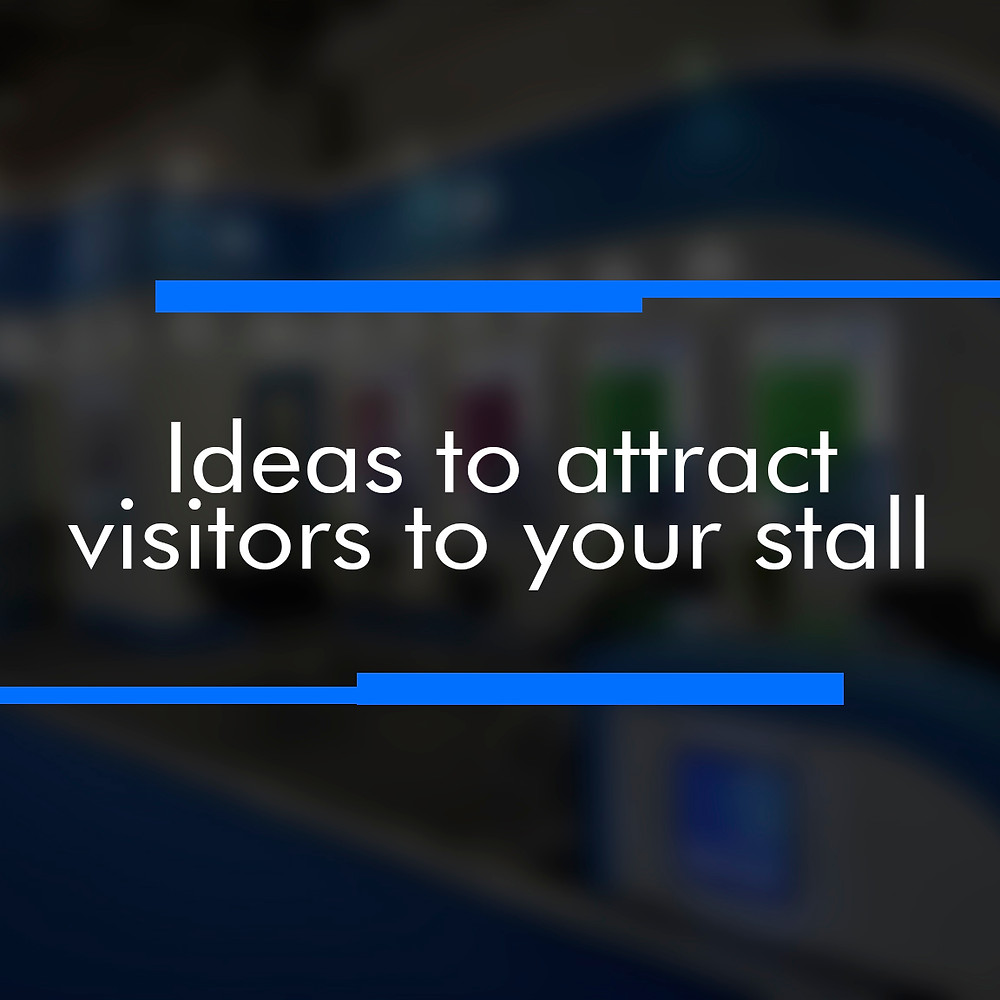 Ideas to attract visitors to your stall. Global Concept Designs