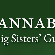 Cannabis: A Big Sisters' Guide is going to Press!