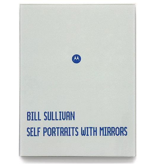 SELF PORTRAITS WITH MIRRORS Bill Sullivan