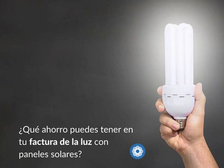 ¿Qué ahorro puedes tener en tu factura de la luz con paneles solares?