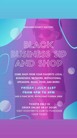 The black business sip and shop July 31, 2020!