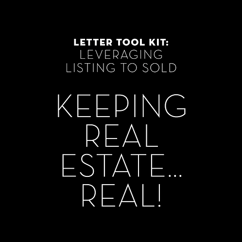 Leveraging Listing to Sold: Keeping Real Estate... REAL!