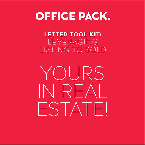 Office Pack - Leveraging Listing to Sold: Yours in Real Estate
