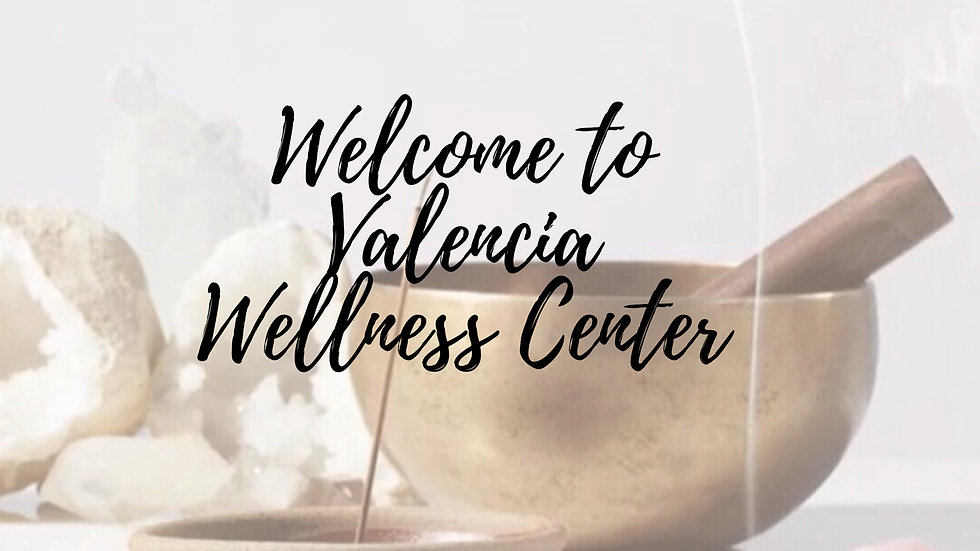 Welcome to Valencia Wellness Center.jpg