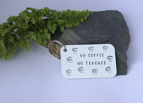 No coffee No teachee - Teacher Gift