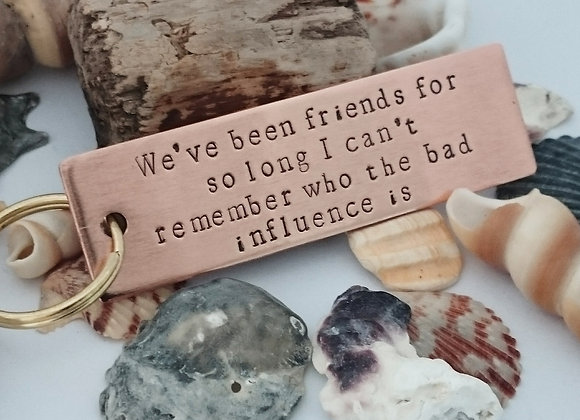 We've been friends for so long Quote Keyring
