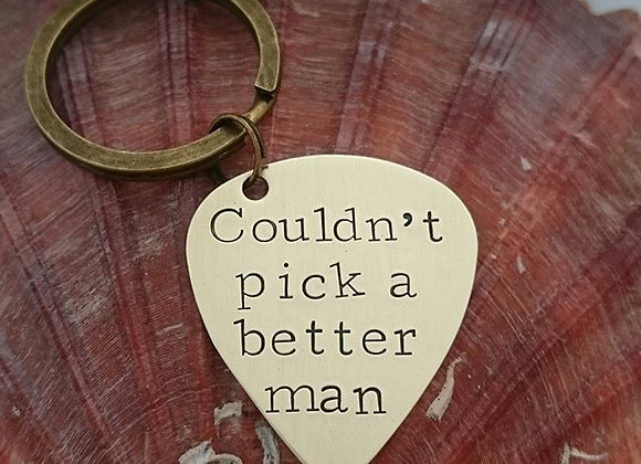 Couldn't pick a better man - Guitar Plectrum Keyring