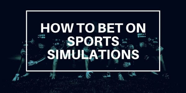 How-To-Bet-On-Sports-Simulations-600x300