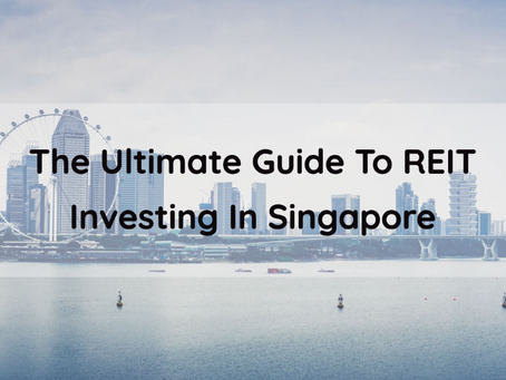 The Ultimate Guide To REITs Investing In Singapore