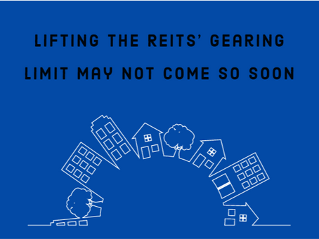 Lifting The Gearing Limit For REITs May Not Come So Soon