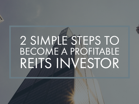 2 Simple Steps To Become A Profitable REITs Investor