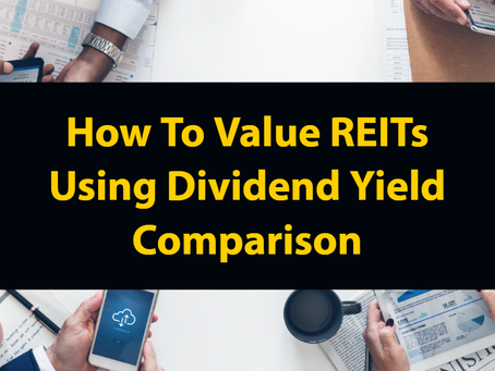 How To Value REITs Using Dividend Yield Comparison