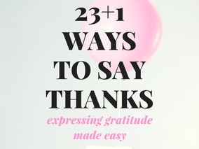23+1 ways to say Thanks. Expressing Gratitude made easy.