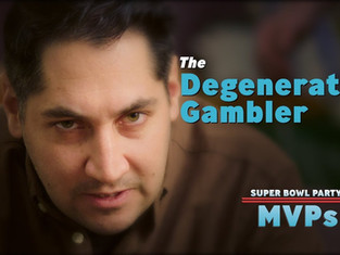 The Degenerate Gambler | Super Bowl Party MVPs
