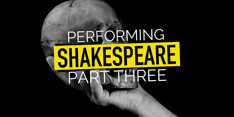 Performing Shakespeare (with KAMAL SEHRAWY) - pt. 3