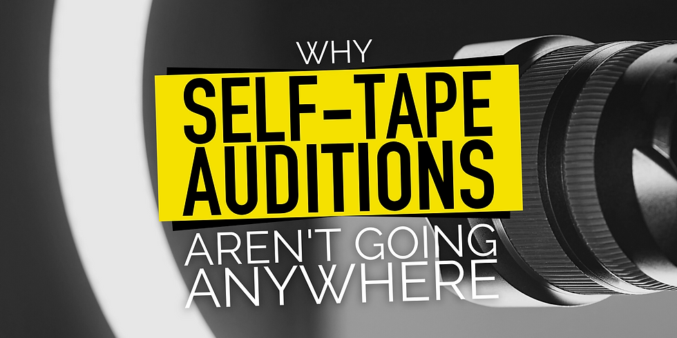 Why Self-Tape Auditions Aren't Going Anywhere (with BERNARD BUNYE)
