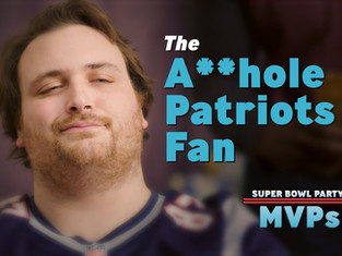 The A**hole Patriots Fan | Super Bowl Party MVPs