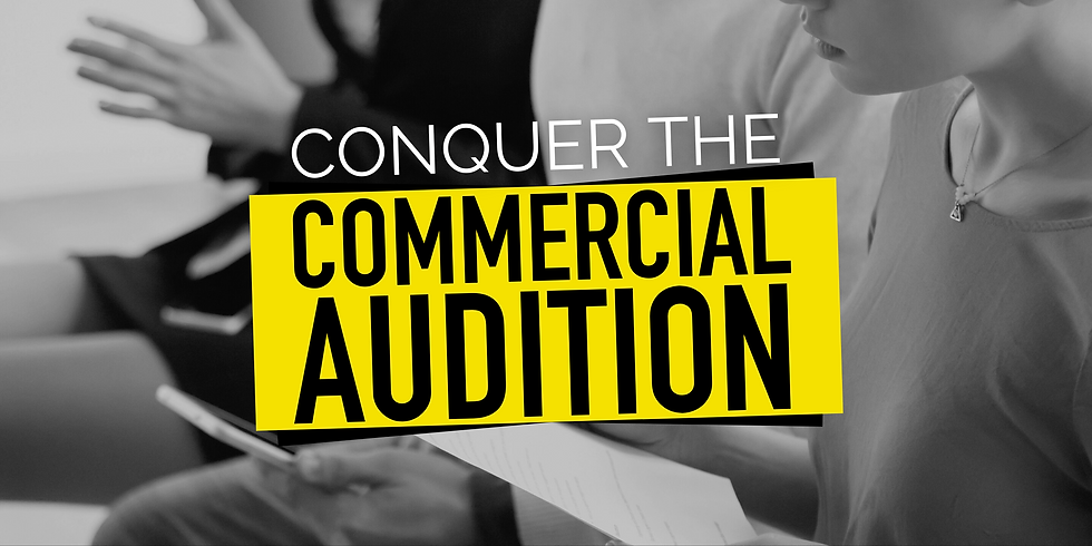 Conquer The Commercial Audition (with SOPHIA BLUM)