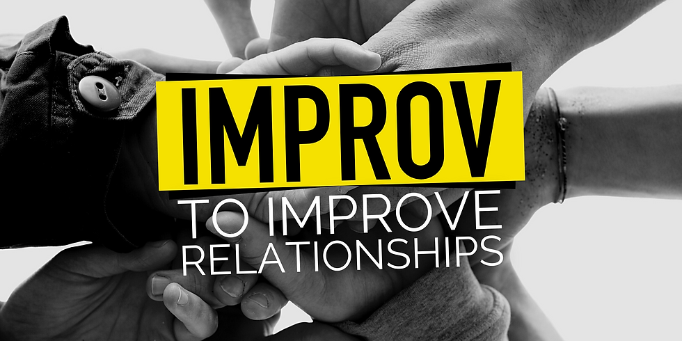 Improv to Improve Relationships (with CLAY DRINKO)