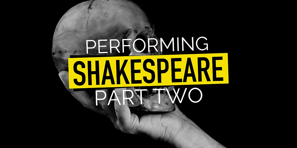 Performing Shakespeare (with KAMAL SEHRAWY) - pt. 2