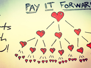 Paying It Forward - No Act of Kindness is ever wasted.