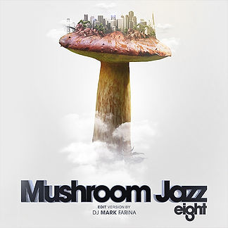 Mushroom Jazz 8 Mark Farina Hip-hop Jazz Breakbeat