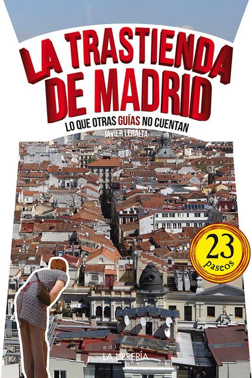 LA TRASTIENDA DE MADRID: Lectura imprescindible.