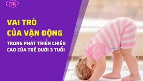 Vai trò của vận động trong phát triển chiều cao của trẻ dưới 3 tuổi