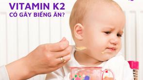 Vitamin K2 gây lười bú, biếng ăn ở trẻ sơ sinh - Thực hư như thế nào?