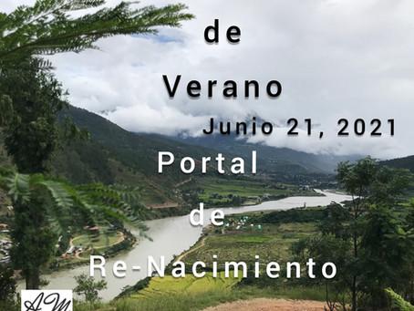 Solsticio de Verano Junio 21, 2021 Portal de Re-Nacimiento