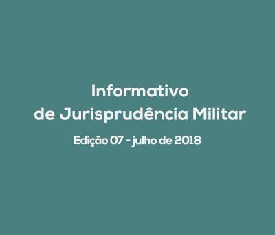 Informativo de Jurisprudência Militar - Edição 08 / agosto de 2018