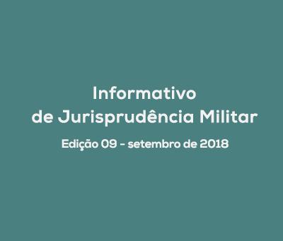 Informativo de Jurisprudência Militar - Edição 09 / setembro de 2018