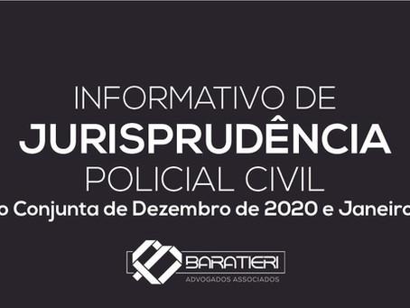 Informativo de Jurisprudência Policial Civil - Edição Conjunta de Dezembro/2020 e Janeiro/2021