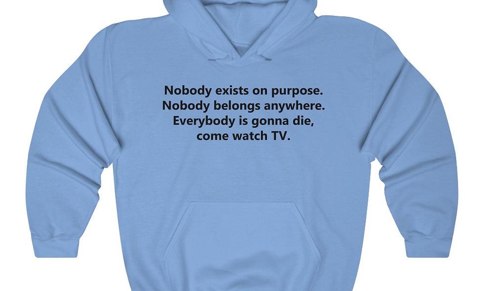 Nothing Matters, Watch TV Hoodie