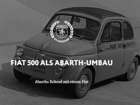 FIAT 500 ALS ABARTH-UMBAU - Abarths Rekord mit einem Fiat