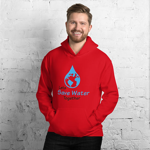 Let's Save Water Together hoodie for Women & Men