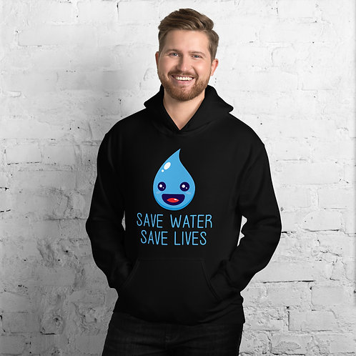 Save Water & Save Lives hoodie for Women & Men