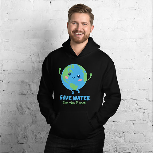 Save Water, Save the Planet hoodie for Women & Men