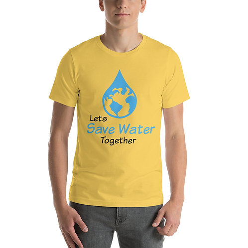 Let's Save Water Together T-Shirt for Women & Men