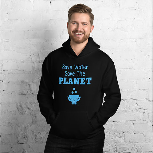 Save Water Save the Planet hoodie for Women & Men