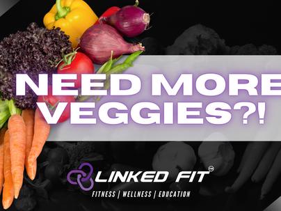 Need More Veggies?