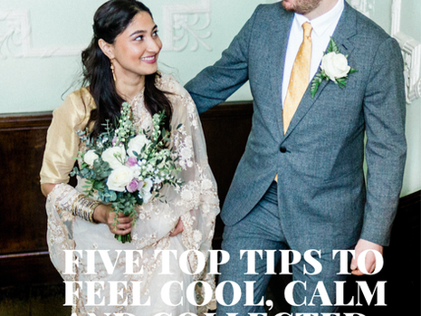 How to feel cool, calm, and collected in your wedding photographs!