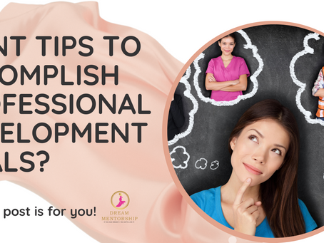 Tips for setting and Accomplishing Professional Development Goals
