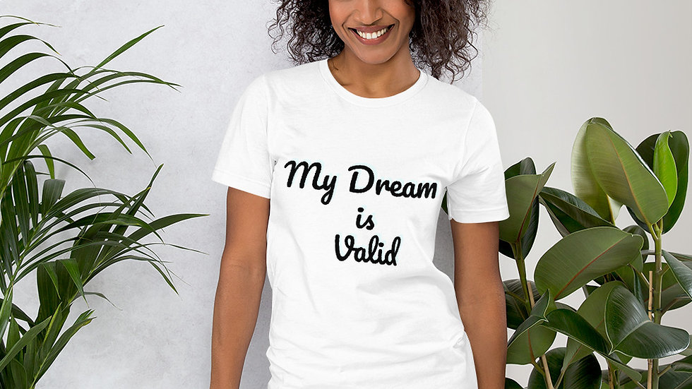 My Dream is Valid T-Shirt