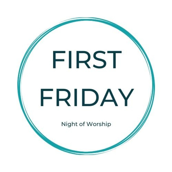 First Friday Night of Worship