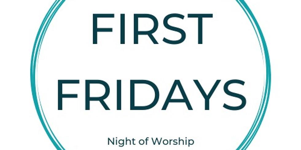 First Fridays Night of Worship