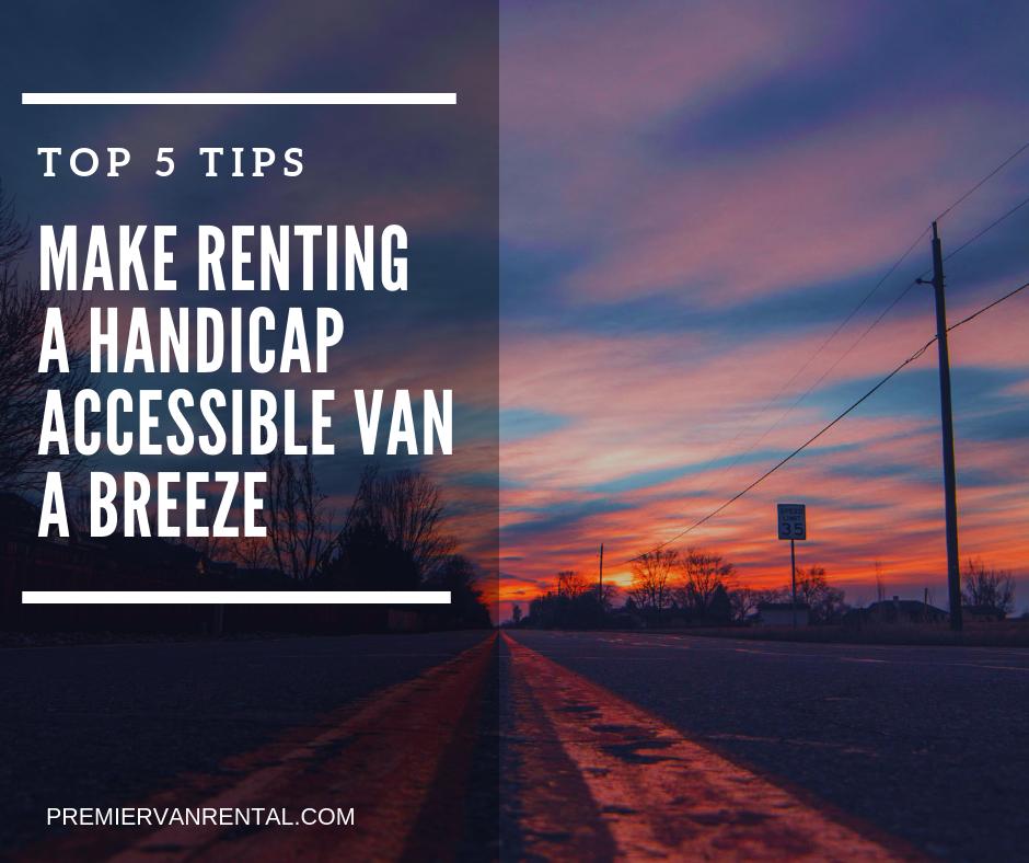 Top 5 Tips for renting a handicap accessible van