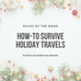 Rules of the Road: How-To Survive Holiday Travels